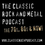 The Classic Rock and Metal Podcast