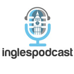 Ingles Podcast