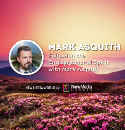 Following the Entrepreneurial Spirit With Mark Asquith