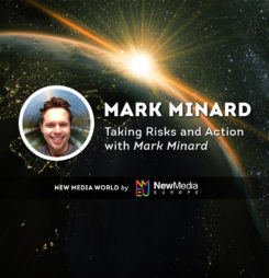 Taking Risks and Action With Mark Minard