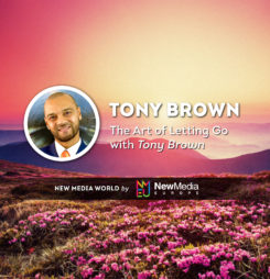 The Art Of Letting Go with Tony Brown