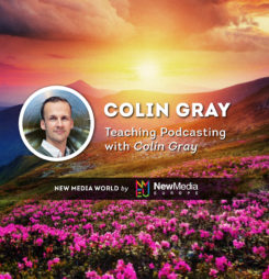Teaching Podcasting with Colin Gray