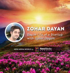 Day in Life of a Startup with Zohar Dayan